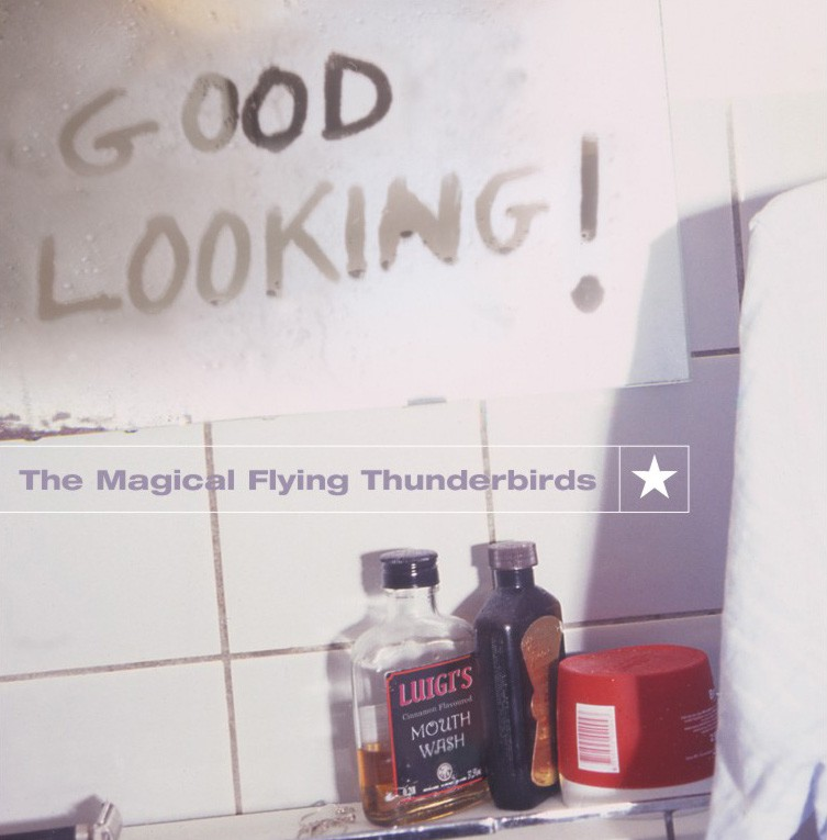 Good Looking - The Magical Flying Thunderbirds